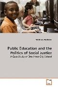 Public Education and the Politics of Social Justice: A Case-Study of One Inner-City School