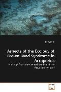 Aspects of the Ecology of Brown Band Syndrome in Acroporids: Findings from the Central Secti...