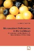 Micronutrient Deficiencies in the Caribbean: An assessment of the Vitamin A, E, Beta-Caroten...