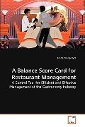 A Balance Score Card for Restaurant Management: A Control Tool for Efficient and Effective M...