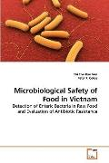 Microbiological Safety of Food in Vietnam: Detection of Enteric Bacteria in Raw Food and Eva...
