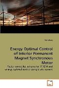 Energy Optimal Control of Interior Permanent Magnet Synchronous Motor: Vector controlled sch...