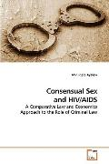 Consensual Sex and HIV/AIDS: A Comparative Law and Economics Approach to the Role of Crimina...