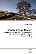 Discrete Choice Models: Emphasis on Problems of Network-Based Level of Service Attributes in...