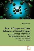 Role of Oxygen on Phase Behavior of Liquid Crystals: Fundamental Building Blocks Characteriz...