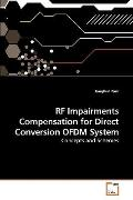 RF Impairments Compensation for Direct Conversion OFDM System: Concepts and Schemes