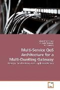 Multi-Service QoS Architecture for a Multi-Dwelling Gateway: Design, Verification and Implem...
