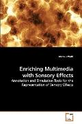 Enriching Multimedia with Sensory Effects: Annotation and Simulation Tools for the Represent...