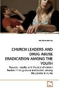 CHURCH LEADERS AND DRUG ABUSE ERADICATION AMONG THE YOUTH: Reasons, results, and the role of...