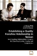 Establishing a Quality Franchise Relationship in Taiwan: Investigating Relationships between...