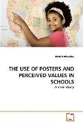 THE USE OF POSTERS AND PERCEIVED VALUES IN SCHOOLS: A case study