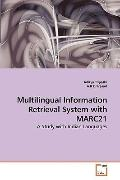 Multilingual Information Retrieval System with MARC21: A Study with Indian Languages