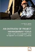 AN OVERVIEW OF PROJECT MANAGEMENT       TOOLS: Development of Automated Project Management a...