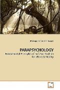 PARAPSYCHOLOGY: Fundamental Principles of Sufi-Spiritualism for Ultimate Reality
