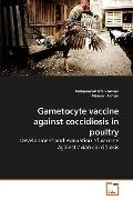 Gametocyte vaccine against coccidiosis in poultry