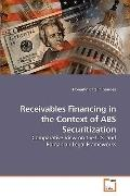 Receivables Financing in the Context of ABS Securitization: Comparative View on the U.S. and...