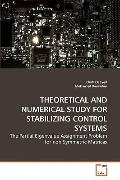 THEORETICAL AND NUMERICAL STUDY FOR             STABILIZING CONTROL SYSTEMS