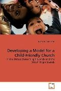 Developing a Model for a Child-Friendly Church: in the United States Virgin Islands and the ...