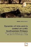 Dynamics of ticks and its control on cattle Southwestern Ethiopia: Development of a manageme...