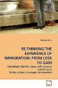 RE-THINKING THE EXPERIENCE OF IMMIGRATION: FROM LOSS TO GAIN: Individuals? identity status, ...