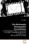 The Multimedia Photographic Documentary: An Investigation into How the Application of Semiot...