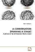 Conversation [Framing a Stage]