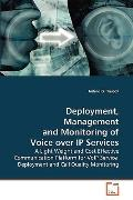 Deployment, Management and Monitoring of Voice over Ip Services