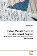 Indian Mutual Funds in the Liberalized Regime: An Analysis of Structure, Competition and Per...