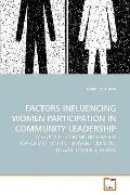 FACTORS INFLUENCING WOMEN PARTICIPATION IN COMMUNITY LEADERSHIP: A STUDY OF COMMUNITY-BASED ...