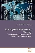 Interagency Information Sharing: Understanding the Determinants of Electronic Information Sh...