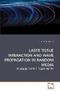 LASER TISSUE INTERACTION AND WAVE PROPAGATION IN RANDOM MEDIA: MUELLER MATRIX POLARIMETRY