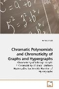 Chromatic Polynomials and Chromaticity of Graphs and Hypergraphs