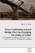 Scour Controling Around Bridge Piers by Changing the Shape of Collar