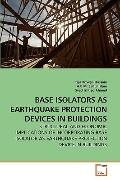Base Isolators As Earthquake Protection Devices in Buildings