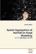 Spatial Aggregation of Rainfall on Flood Modelling