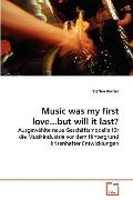 Music Was My First Love but Will It Last?