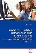 Impact of It Certified Instructors on High School Students
