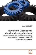 Governed Distributed Multimedia Applications