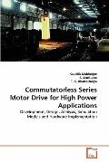 Commutatorless Series Motor Drive for High Power Applications