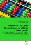 Dimension and Graph Theoretic Aspects of Rings (Monograph): Prime Ideal, Finite Goldie Dimen...