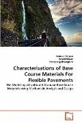 Characterisations of Base Course Materials For Flexible Pavements: The Modelling of Unbound ...
