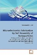 Microelectronics Fabrication by Self Assembly of Nanoparticles: A study of the Electrical an...