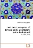The Critical Reception of Edward Said's Orientalism in the Arab World: A Critical Study