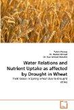 Water Relations and Nutrient Uptake as affected by Drought in Wheat: Yield losses in Spring ...