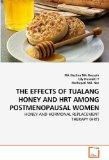 THE EFFECTS OF TUALANG HONEY AND HRT AMONG POSTMENOPAUSAL WOMEN: HONEY AND HORMONAL REPLACEM...