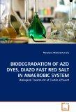BIODEGRADATION OF AZO DYES, DIAZO FAST RED SALT IN ANAEROBIC SYSTEM: Biological Treatment of...