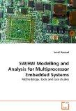 SW/HW Modelling and Analysis for Multiprocessor Embedded Systems: Methodology, tools and cas...
