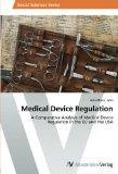 Medical Device Regulation: A Comparative Analysis of Medical Device Regulation in the EU and...
