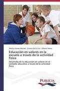 Educacin en valores en la escuela a travs de la actividad fsica: Desarrollo de la educacin e...