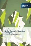 MNCs' Executive Selection Strategies: Success in International Business